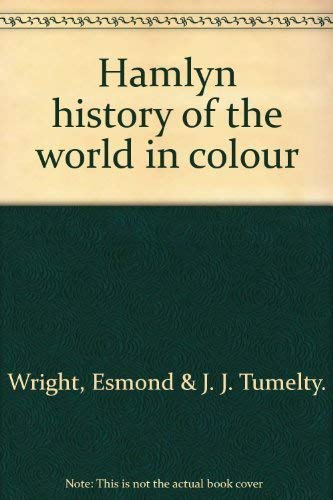An Age of Revolution (The Hamlyn History of the World in Colour, Vol.14): Wright, Esmond; Tumelty, ...