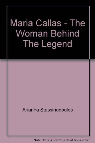 9780600204022: Maria Callas - The Woman Behind The Legend
