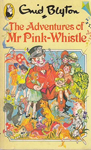 9780600204183: The Adventures of Mr. Pink-Whistle (Beaver Books)