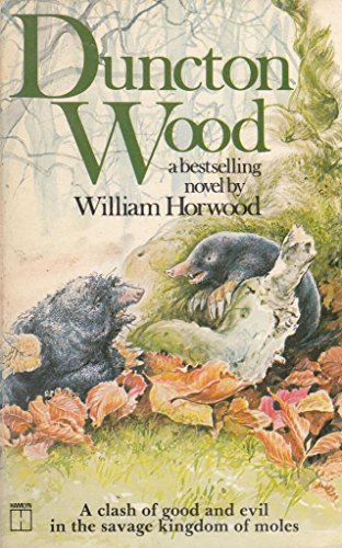 9780600204343: Duncton Wood - a Clash of Good and Evil in the Savage Kingdom of Moles