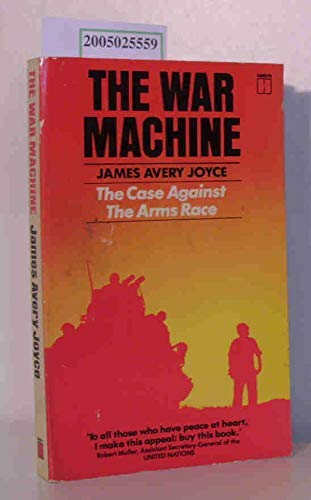 War Machine: Case Against the Arms Race: James Avery Joyce