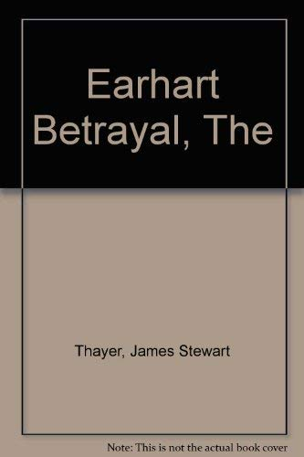 9780600204527: Earhart Betrayal