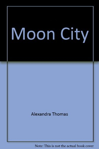 Moon City: Thomas, Alexandra