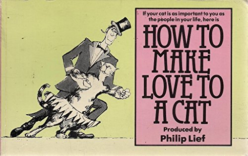 How to Make Love to a Cat (9780600208235) by Lief, Philip