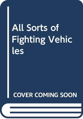9780600301769: All sorts of fighting vehicles