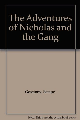 The Adventures of Nicholas and the Gang (0600304388) by Goscinny; Sempe