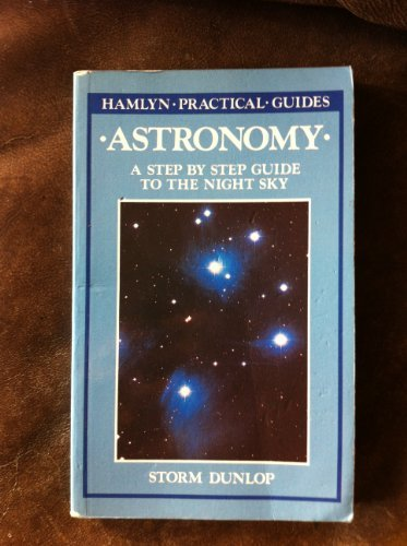 9780600305576: Astronomy: A Step by Step Guide to the Night Sky