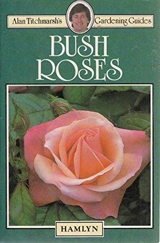 Bush Roses: Titchmarsh, Alan
