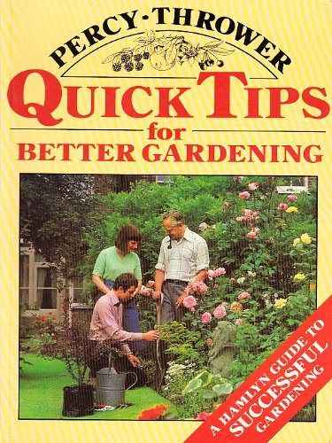 Quick Tips for Better Gardening (9780600306412) by Thrower, Percy