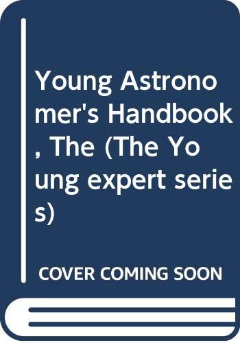 9780600309154: Young Astronomer's Handbook (The Young experts series)