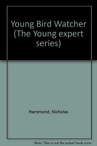 9780600309161: Young Bird Watcher (The Young expert series)