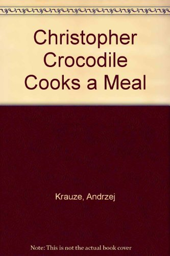 9780600309253: Christopher Crocodile Cooks a Meal