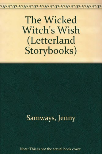 9780600309659: The Wicked Witch's Wish (Letterland Storybooks)