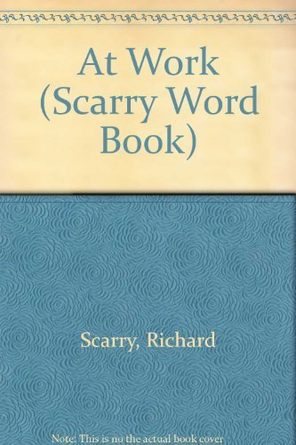 9780600310105: At Work (Scarry Word Book)