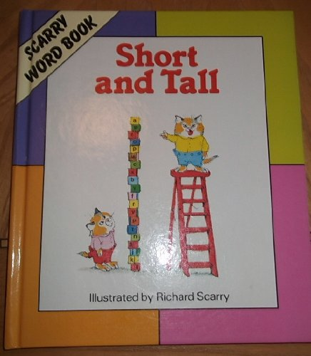 9780600310112: Short and Tall (Scarry Word Book)