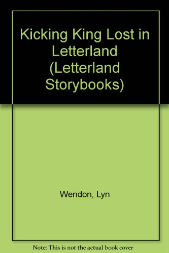 9780600310488: Kicking King Lost in Letterland (Letterland Storybooks)