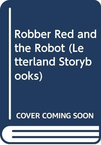 9780600310518: Robber Red and the Robot (Letterland Storybooks)