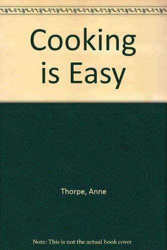 Cooking is Easy: Thorpe, Anne