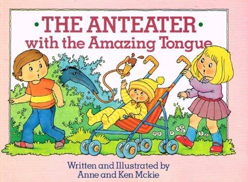 9780600311348: Anteater with the Amazing Tongue (The amazing animal storybooks)