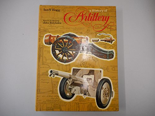 9780600313144: History of Artillery, A
