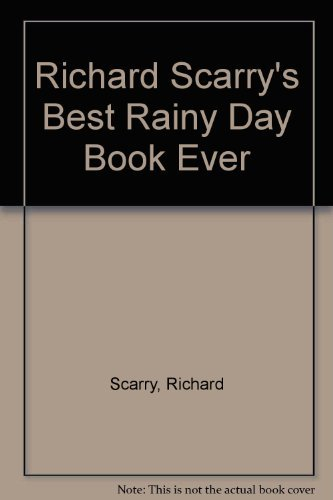 9780600313748: Richard Scarry's Best Rainy Day Book Ever