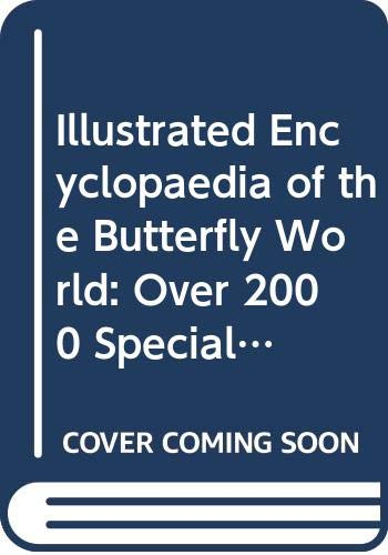 Illustrated Encyclopaedia of the Butterfly World: Over: Paul Smart (Editor)