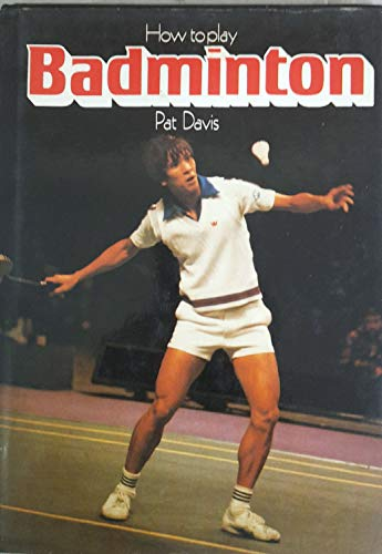 Imagen de archivo de How to Play Badminton a la venta por Librería Albatros