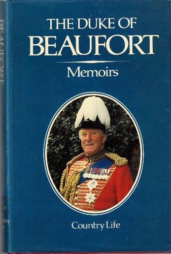 Memoirs: The Duke of Beaufort, Henry Somerset
