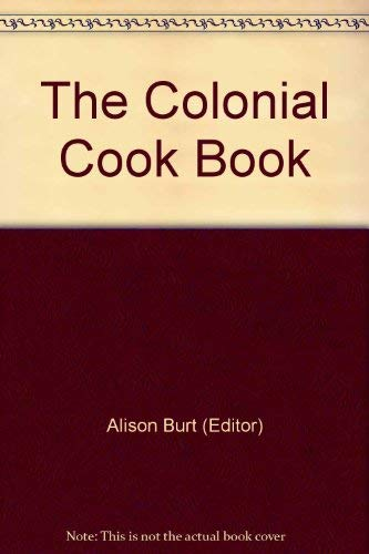 9780600316848: Colonial Cook Book - For The Many As Well As For The 'upper Ten Thousand' By An Australian Aristologist - Recipes Of A By-gone...