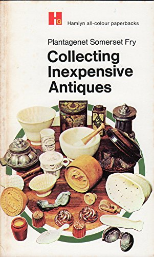 Collecting Inexpensive Antiques (Hamlyn all-colour paperbacks)