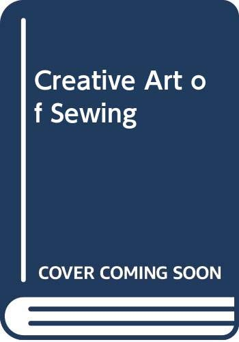 9780600318866: Creative Art of Sewing