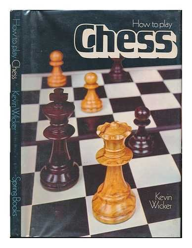 How To Play Chess ~ With a: Wicker, Kevin
