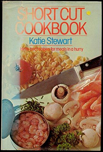 The Short Cut Cookbook (9780600319917) by Stewart, Katie