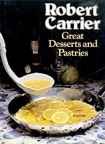 Great Desserts and Pastries: Carrier, Robert