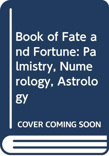 9780600320340: Book of Fate and Fortune: Palmistry, Numerology, Astrology