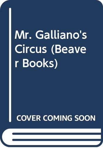 9780600321361: Mr. Galliano's Circus (Beaver Books)