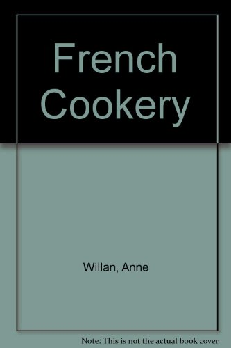 French Cookery (0600323242) by Anne Willan