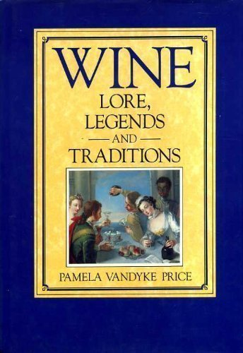 Wine Lore: Legends and Traditions: Price, Pamela Vandyke