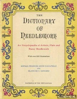 Dictionary of Needlework: Caulfeild, Sophia Frances Anne, Saward, Blanche C.