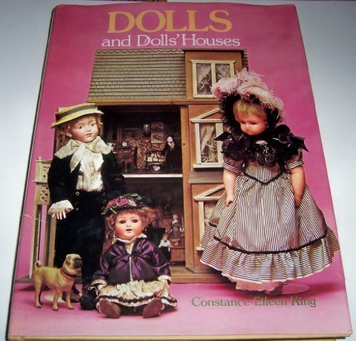Dolls and Dolls' Houses: King, Constance Eileen