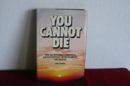 9780600329831: You Cannot Die: Incredible Findings of a Century of Research on Death