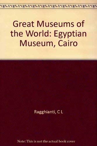Egyptian Museum, Cairo (Great museums of the: C L Ragghianti
