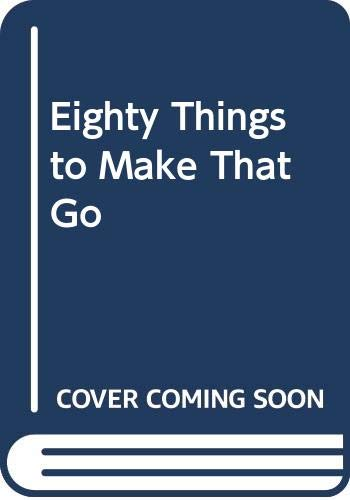 Eighty Things to Make That Go (0600330958) by R H Warring