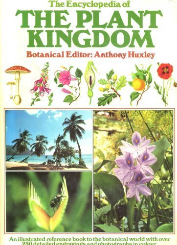 Encyclopaedia of the Plant Kingdom (A Salamander book): Huxley, Anthony