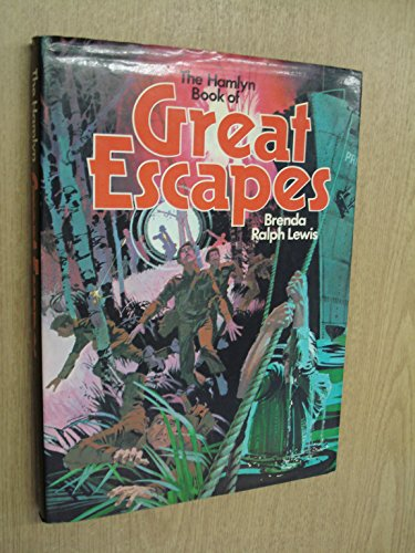 The Hamlyn Book of Great Escapes: Lewis, Brenda Ralph
