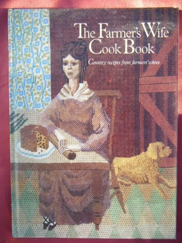 The Farmer's Wife Cook Book. Country Recipes From Farmer's Wives
