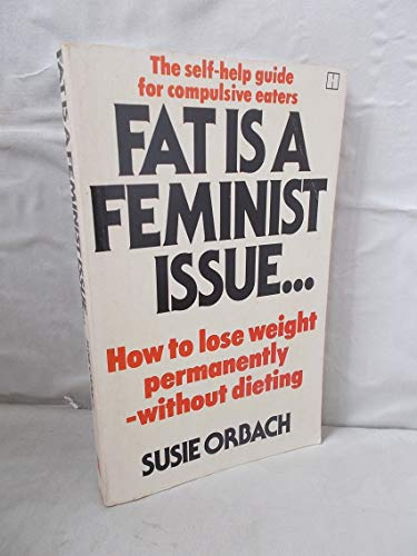 Fat is a Feminist Issue.: How to: Orbach, Susie