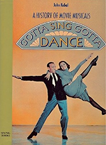 9780600337966: Gotta Sing Gotta Dance - A History of Movie Musicals