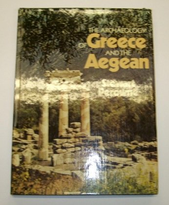 9780600338949: The archaeology of Greece and the Aegean