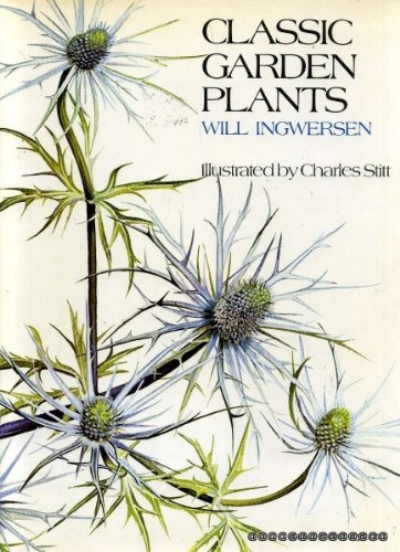 Classic Garden Plants. Illustrated by Charles Stitt. Foreword by The Lord Aberconway, V.M.H.